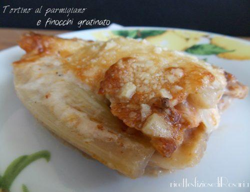 Tortino al parmigiano e finocchi gratinato light