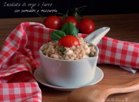 Insalata di orzo e farro con pomodori e mozzarella