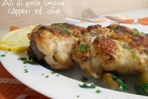 Ali di pollo limone capperi ed olive – ricetta secondo veloce