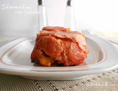 Sformatini di tortellini con prosciutto cotto – ricetta gustosa