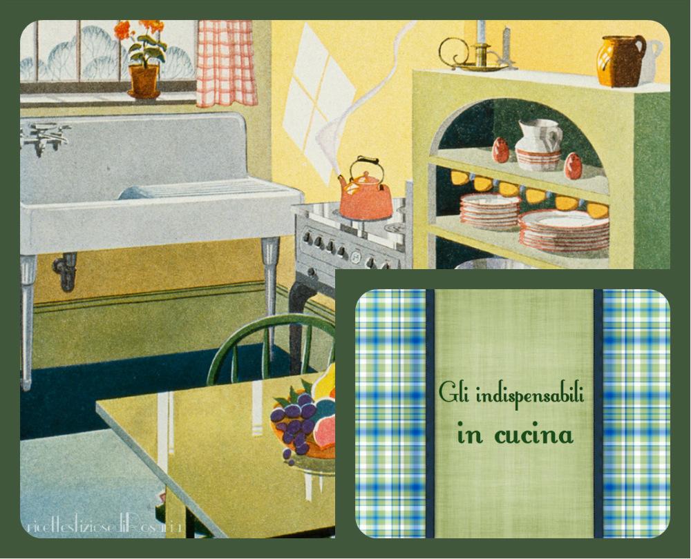 Indispensabili in cucina quello che non pu mancare - Utensili indispensabili in cucina ...