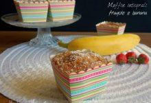 Muffin integrali con fragole e banana