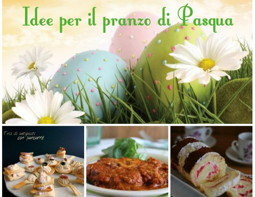 Idee semplici e veloci per il pranzo di Pasqua
