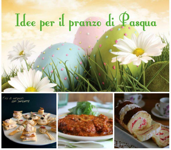 idee pranzo di pasqua ricette semplici per il pranzo di pasqua