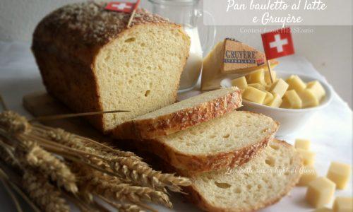 Pan bauletto al latte e Gruyère – ricetta Healthy