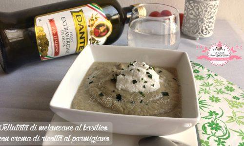 Vellutata di melanzane al basilico con crema di ricotta al parmigiano (230 calorie)