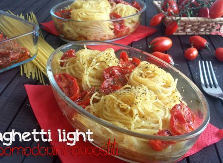 Spaghetti light con pomodorini arrostiti