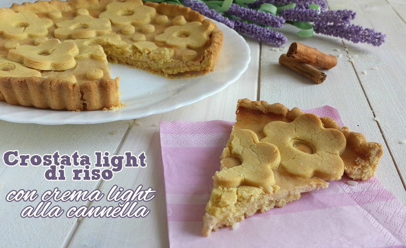 Crostata light di riso con crema light alla cannella (210 calorie a fetta)