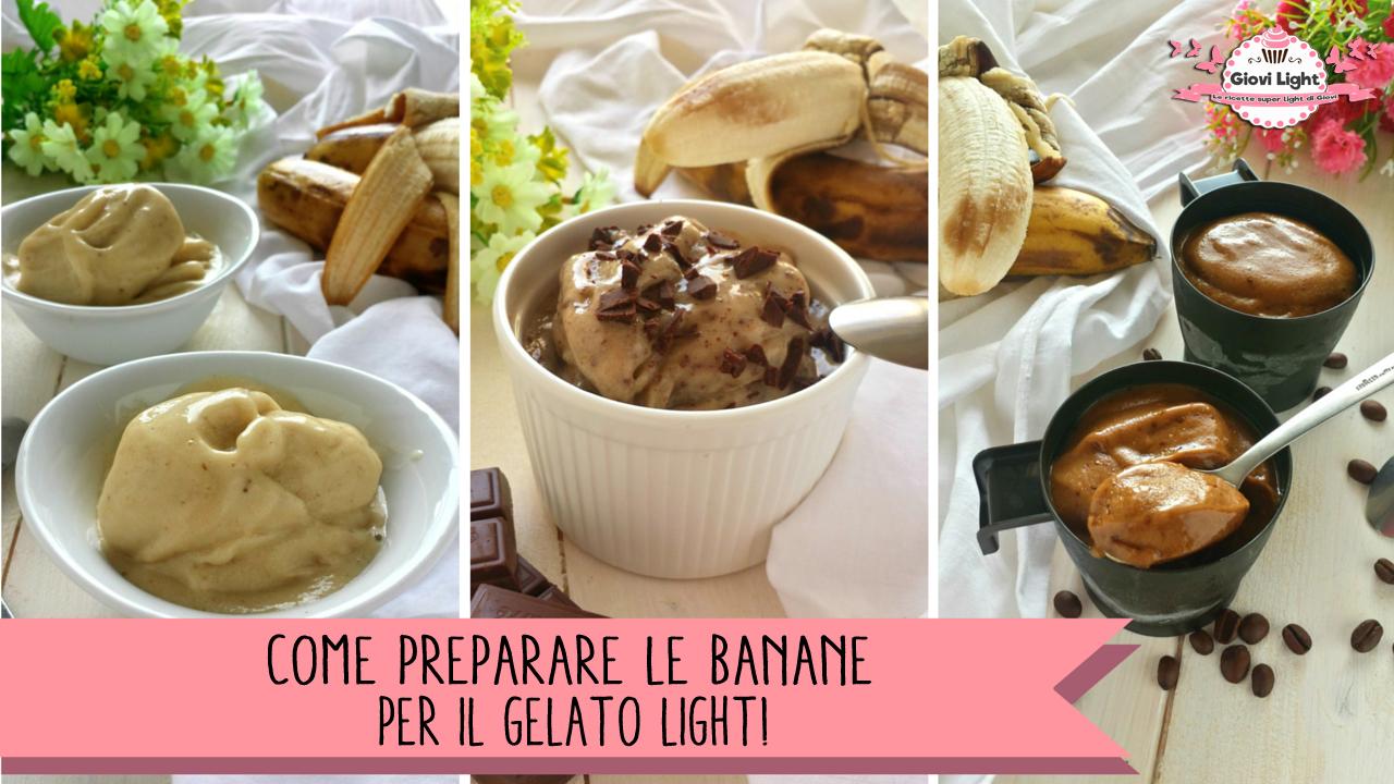 Come preparare le banane per il gelato light