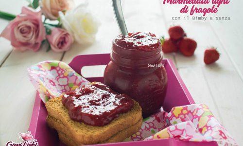 Marmellata light di fragole – con il Bimby e senza