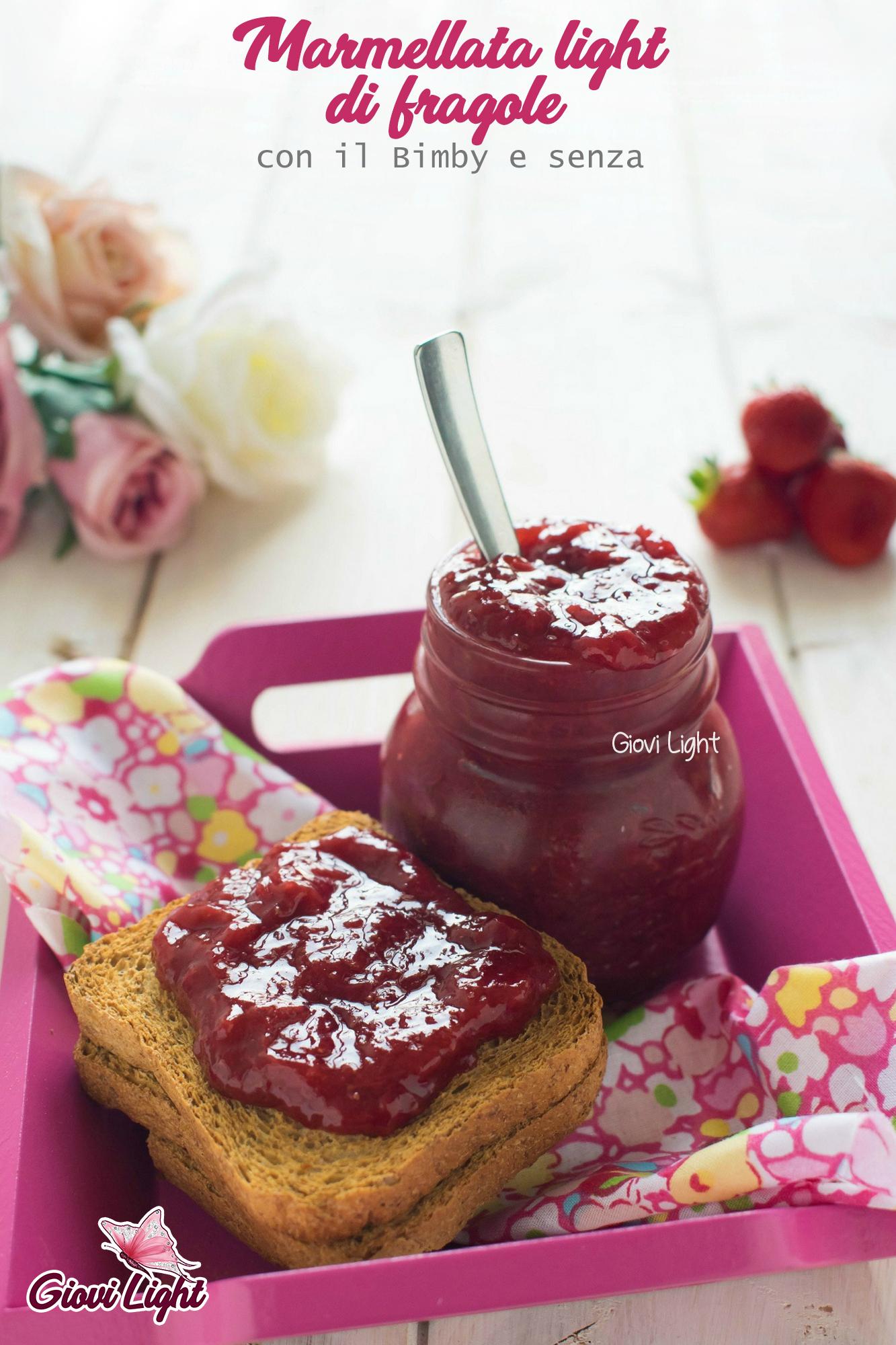 Marmellata light di fragole - con il Bimby e senza
