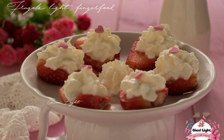 Fragole light finger food - idea per San Valentino