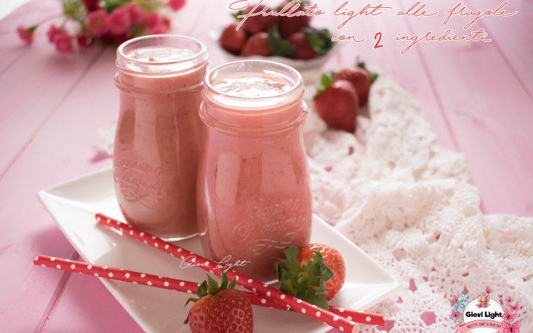 Frullato light alle fragole con 2 ingredienti