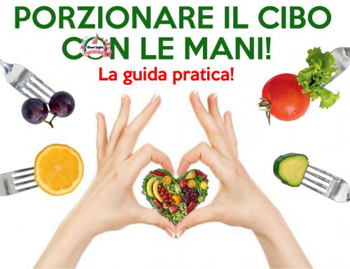 PORZIONARE IL CIBO CON LE MANI – LA GUIDA PRATICA!