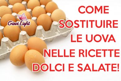 Come sostituire le uova nelle ricette dolci e salate