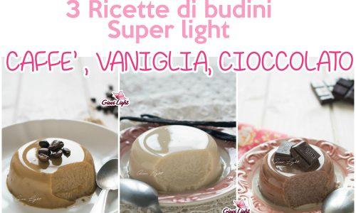 3 RICETTE DI BUDINI SUPER LIGHT | CAFFE', VANIGLIA E CIOCCOLATO!