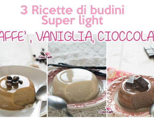 3 RICETTE DI BUDINI SUPER LIGHT   CAFFE', VANIGLIA E CIOCCOLATO!