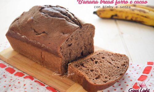 Banana bread farro e cacao – con Bimby e senza