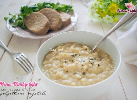 Menu Bimby light con zuppa d'orzo e polpettone vegetale