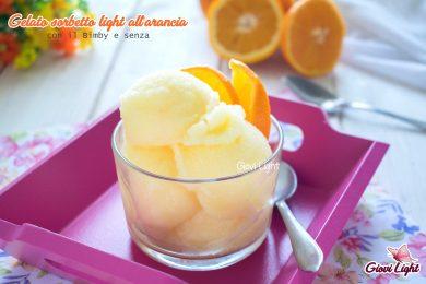 Gelato sorbetto light all'arancia con il Bimby e senza