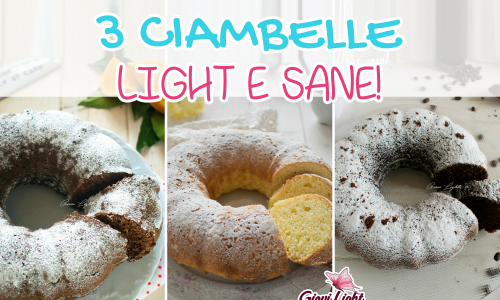 3 CIAMBELLE LIGHT E SANE!