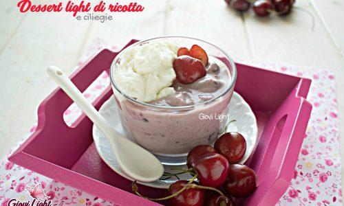 Dessert light di ricotta e ciliegie