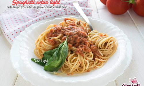 Spaghetti estivi light con sugo freddo di pomodorini e basilico
