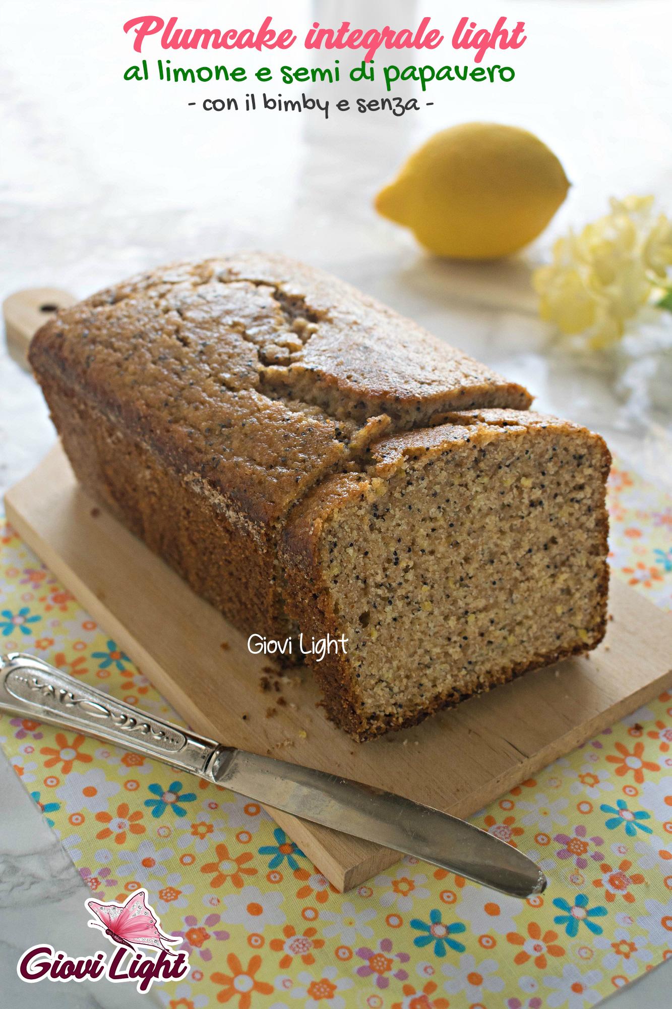 Plumcake integrale light al limone e semi di papavero \u2013 con il bimby e senza