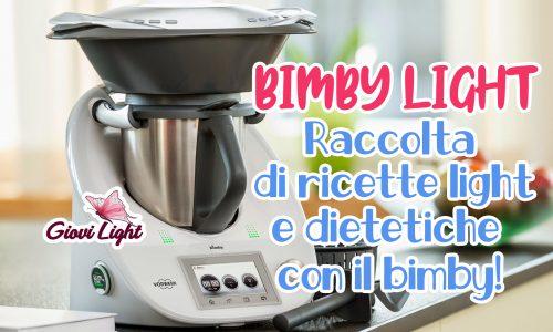 BIMBY LIGHT – raccolta di ricette light e dietetiche con il bimby