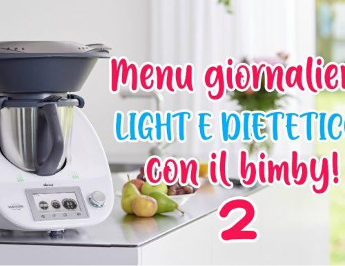 MENU GIORNALIERO LIGHT E DIETETICO CON IL BIMBY – 2