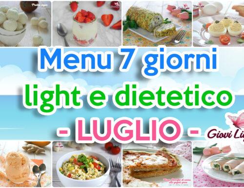 MENU' 7 GIORNI LIGHT E DIETETICO – LUGLIO –
