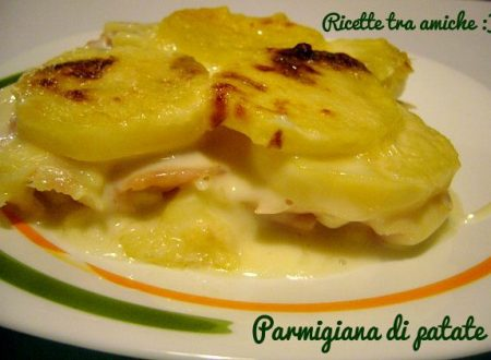 Parmigiana di patate