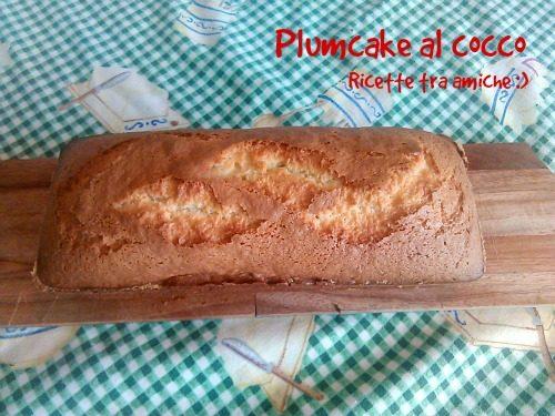 Plumcake al cocco ricetta facile