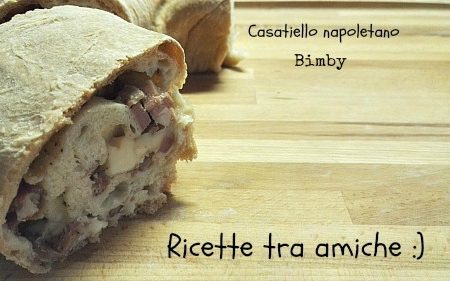 Casatiello napoletano ricetta bimby