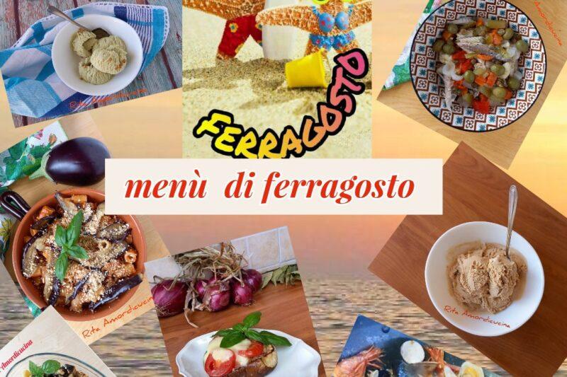Il menù per Ferragosto by RitaAmordicucina