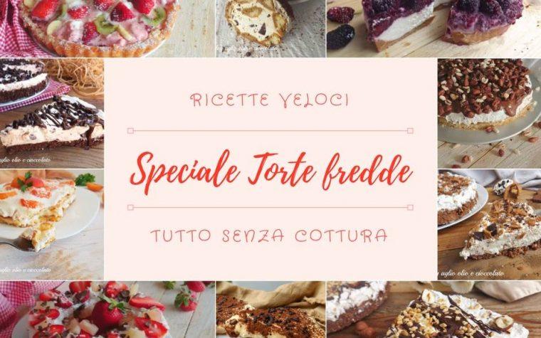 TORTE SENZA COTTURA SEMPLICI E VELOCI