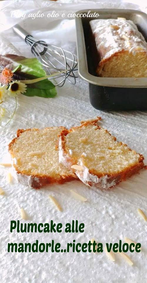 plumcake alle mandorle ricetta veloce