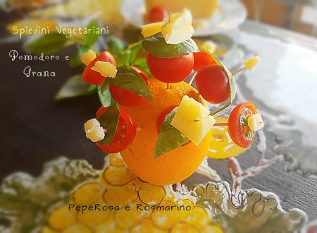 Spiedini Vegetariani Pomodoro e Grana