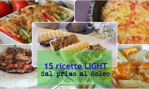 Ricette light – 15 piatti leggeri dal primo al dolce
