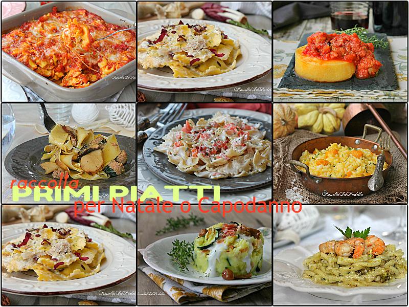Primi piatti per Natale o Capodanno, tutti facili e gustosi