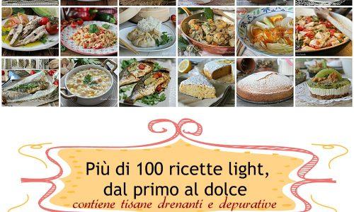 Più di 100 ricette light, dal primo al dolce