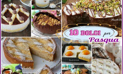 10 dolci per Pasqua