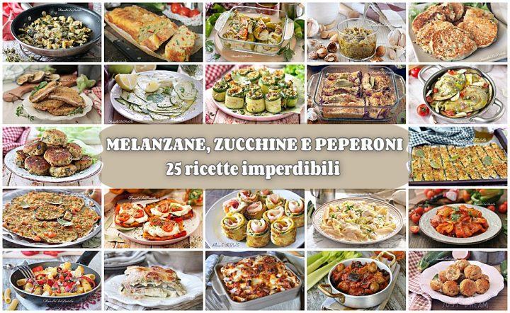 MELANZANE, ZUCCHINE E PEPERONI 25 ricette imperdibili