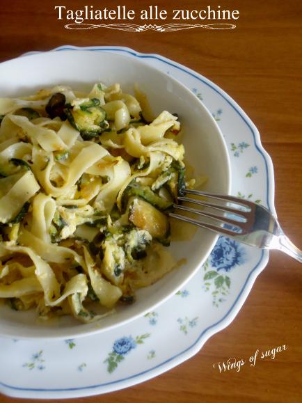 Tagliatelle alle zucchine- wings of sugar blog
