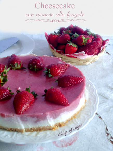 cheesecake con mousse alle fragole - wings of sugar blog