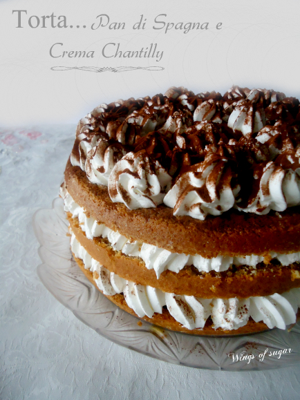 Torta semplice di pan di spagna con crema chantilly - wings of sugar blog