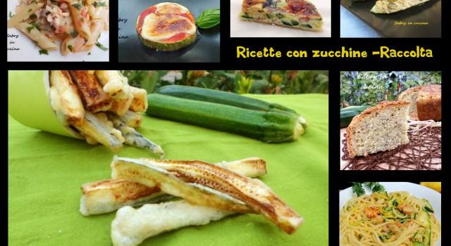 ricette zucchine raccolta