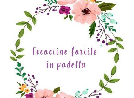 Focaccine farcite in padella – Pronte in 10 minuti