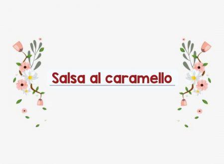 Salsa al Caramello HomeMade – Ricetta facile e veloce