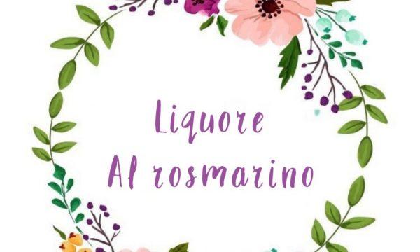 Liquore al Rosmarino – Digestivo antico
